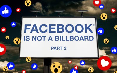 Facebook is not a billboard – Part 2 of 3